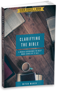 Clarifying The Bible – by Mitch Maher
